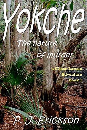 Book: Yokche (A Chase Larsen Adventure Book 1) by P.J. Erickson