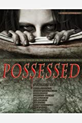 Possessed: Spine Tingling Tales From Ten Masters of Horror Kindle Edition