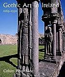 "Gothic Art in Ireland 1169€""1550: Enduring Vitality (Paul Mellon Centre for Studies in British Art)"