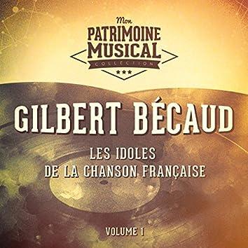 Les idoles de la chanson française : Gilbert Bécaud, Vol. 1
