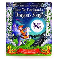 Have You Heard a Dragon's Song?: Lift the Flap and Press the Page (Listen & Learn Adventure)