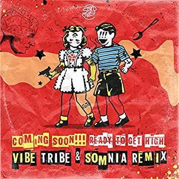 Ready to Get High (Vibe Tribe & Somnia Remix)