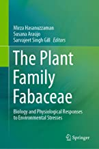 The Plant Family Fabaceae: Biology and Physiological Responses to Environmental Stresses (English Edition)