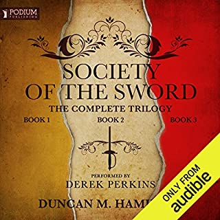 The Society of the Sword Trilogy                   Written by:                                                                                                                                 Duncan M. Hamilton                               Narrated by:                                                                                                                                 Derek Perkins                      Length: 31 hrs and 24 mins     56 ratings     Overall 4.4