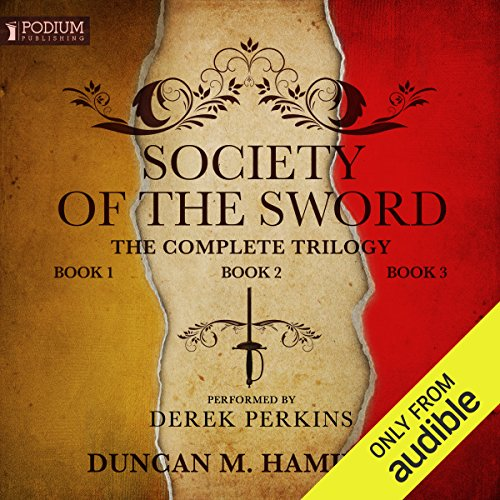 The Society of the Sword Trilogy                   Written by:                                                                                                                                 Duncan M. Hamilton                               Narrated by:                                                                                                                                 Derek Perkins                      Length: 31 hrs and 24 mins     Not rated yet     Overall 0.0