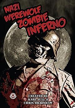 Nazi Werewolf Zombie Inferno by [Chris Bradshaw]