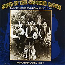 Song Of The Crooked Dance: Early Bulgarian Traditional Music 1927-42