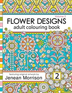 Flower Designs Adult Colouring Book: Volume 2 (Flower Designs Adult Colouring Books)