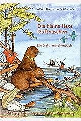 Die kleine Hexe Duftnäschen. Ein Naturmärchenbuch Gebundene Ausgabe