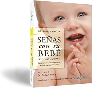 SIGN with your BABY Book: How to Communicate with Infants Before They Can Speak - Spanish Edition