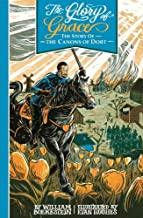 The Glory of Grace: the Story of the Canons of Dort
