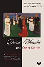 Danse Macabre and Other Stories: A Psychoanalytic Perspective on Global Dynamics