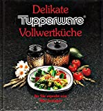 Delikate Tuperware Vollwertküche