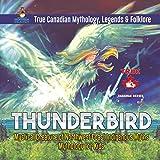 Thunderbird - Mystical Creature of Northwest Coast Indigenous Myths | Mythology for Kids | True Canadian Mythology, Legends & Folklore