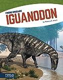 Iguanodon (Finding Dinosaurs (Library Bound Set of 8))