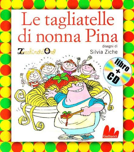 Le tagliatelle di nonna Pina. Ediz. illustrata. Con CD Audio