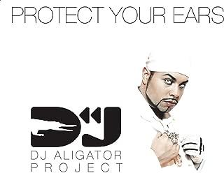 dj aligator protect your ears mp3