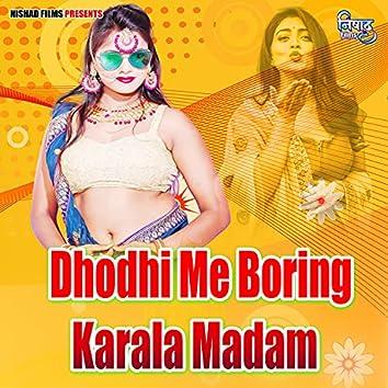 Dhodhi Me Boring Karala Madam