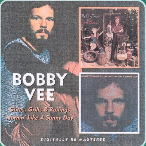 Gates, Grills and Railings/Nothin' Like a Sunny Day By Bobby Vee (2009-03-09)