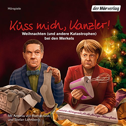Küss mich, Kanzler! Weihnachten (und andere Katastrophen) bei den Merkels audiobook cover art