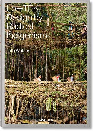 Julia Watson. Lo―TEK, Design by Radical Indigenism (VARIA)