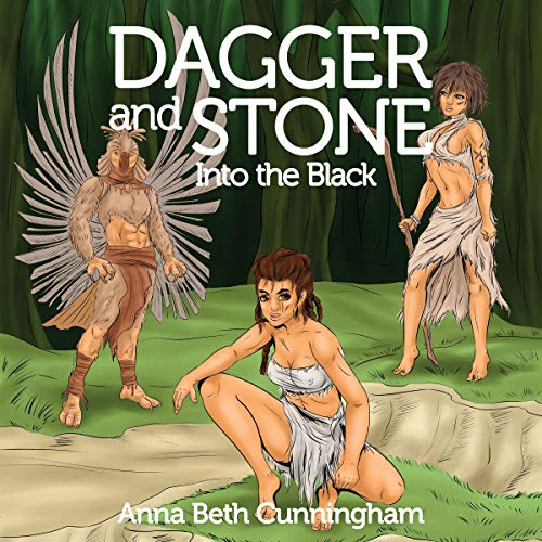 Dagger and Stone: Into the Black Audiobook By Anna Beth Cunningham cover art