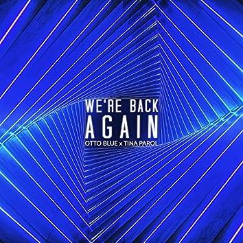 We're Back Again