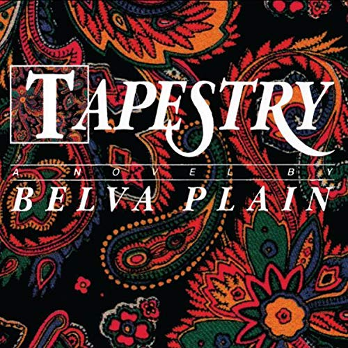 Tapestry                   By:                                                                                                                                 Belva Plain                               Narrated by:                                                                                                                                 Joyce Bean                      Length: 12 hrs and 29 mins     7 ratings     Overall 4.3