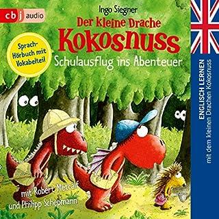 Schulausflug ins Abenteuer (Englisch lernen mit dem kleinen Drachen Kokosnuss 3) Titelbild