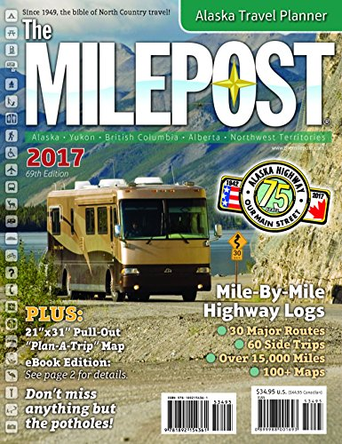 The Milepost 2017: All-the-north Travel Guide
