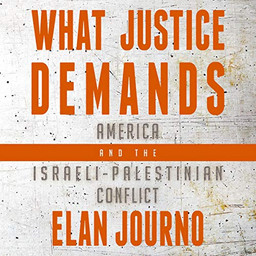 『What Justice Demands: America and the Israeli-Palestinian Conflict』のカバーアート