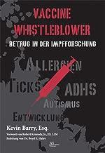 Vaccine Whistleblower: Betrug in der Impfforschung (German Edition)