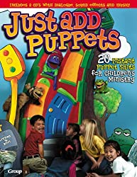 Just Add Puppets - Puppet Skits for Children's Ministry