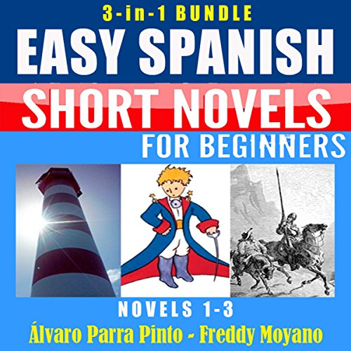 3-in-1 Bundle Easy Spanish Short Novels for Beginners (Novels 1-3): El faro del fin del mundo, El Principito & Don Quijote (Spanish Edition)                   Written by:                                                                                                                                 Álvaro Parra Pinto                               Narrated by:                                                                                                                                 Freddy Moyano                      Length: 5 hrs and 8 mins     Not rated yet     Overall 0.0