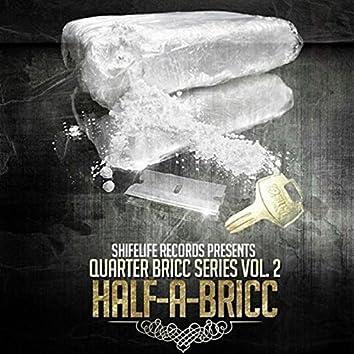 Quarter Bricc Series, Vol. 2
