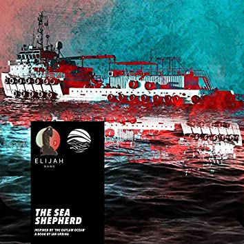 The Sea Shepherd (Inspired by 'The Outlaw Ocean' a book by Ian Urbina)