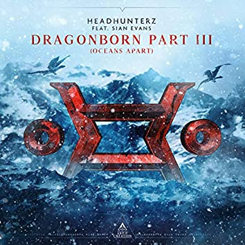 Dragonborn part 3 (Oceans Apart) [feat. Sian Evans]