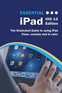 Essential iPad: IOS 12 Edition (Computer Essentials)