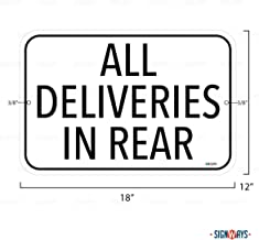 All Deliveries in Rear Sign, Includes Holes, 3M Quality Reflective, Aluminum, 18