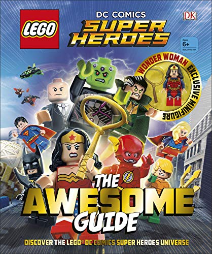 Lego Dc Comics Super Heroes. The Awesome Guide