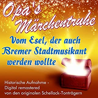 Vom Esel, der auch Bremer Stadtmusikant werden wollte (Opa's Märchentruhe) Titelbild