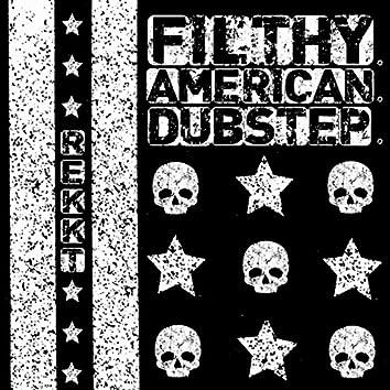 Filthy American Dubstep