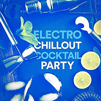 Electro Chillout Cocktail Party