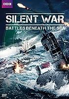 Silent War: Battles Beneath the Sea [DVD]