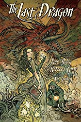 The Last Dragon by Jane Yolen, illustrated by Rebecca Guay