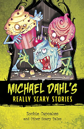Zombie Cupcakes: And Other Scary Tales (Michael Dahl's Really Scary Stories)