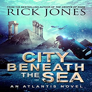 City Beneath the Sea     The Quest for Atlantis, Book 1              By:                                                                                                                                 Rick Jones                               Narrated by:                                                                                                                                 Jonathan Johns                      Length: 5 hrs and 2 mins     2 ratings     Overall 4.0