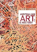 Australian Art: A History (Miegunyah Volumes, 2nd Series)