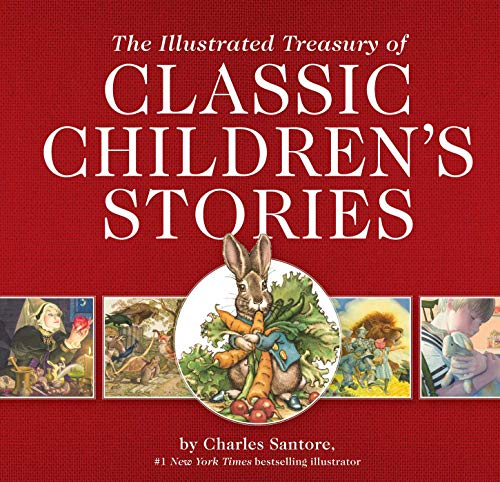 Compare Textbook Prices for The Illustrated Treasury of Classic Children's Stories: Featuring 14 Children's Books Illustrated by Charles Santore, a #1 New York Times Bestseller ... Kids Gift Books The Classic Edition Illustrated Edition ISBN 9781604338904 by Santore, Charles