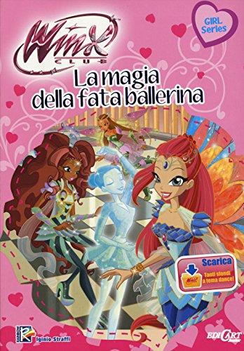 La magia della fata ballerina. Winx club. Ediz. illustrata. Con aggiornamento online